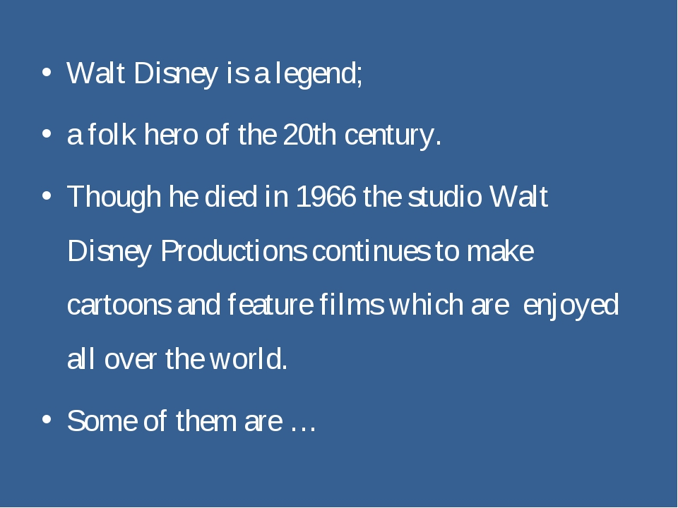 Walt Disney is a legend; a folk hero of the 20th century. Though he died in 1...