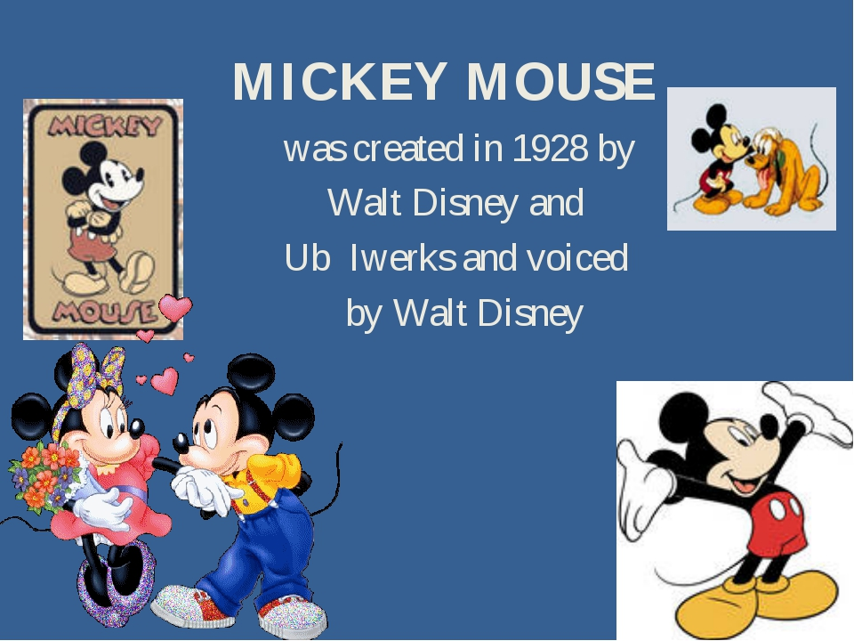 MICKEY MOUSE was created in 1928 by Walt Disney and Ub Iwerks and voiced by W...
