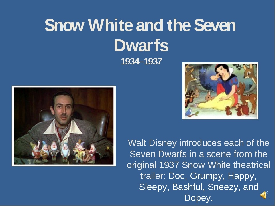 Snow White and the Seven Dwarfs 1934–1937 Walt Disney introduces each of the...