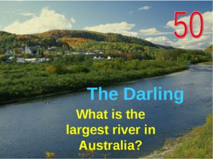 What is the largest river in Australia? The Darling