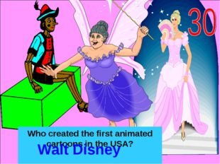 Who created the first animated cartoons in the USA? Walt Disney