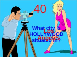 What city is HOLLYWOOD situated in? Los Angeles