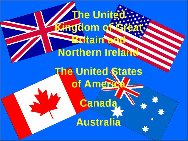 The United Kingdom of Great Britain and Northern Ireland The United States of...