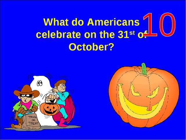 What do Americans celebrate on the 31st of October?