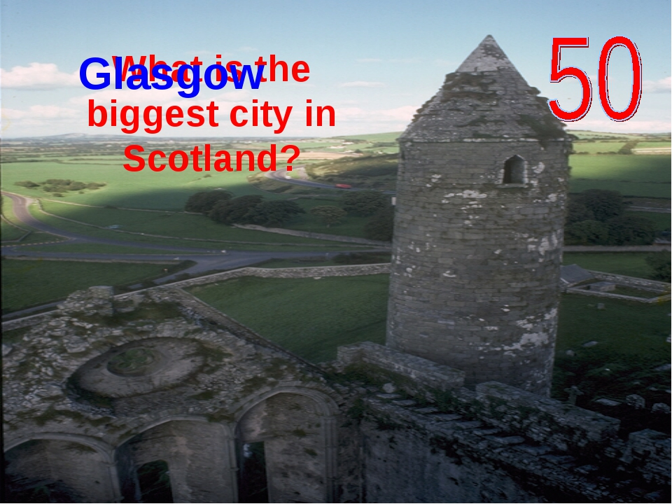 What is the biggest city in Scotland? Glasgow