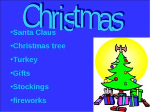 Santa Claus Christmas tree Turkey Gifts Stockings fireworks