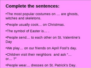 Complete the sentences: The most popular costumes on … are ghosts, witches an