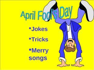 Jokes Tricks Merry songs