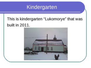 """Kindergarten This is kindergarten """"Lukomorye"""" that was built in 2011.Kinderga"""