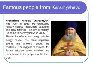 Famous people from Karamyshevo Archpriest Nicolay (Starovatykh) was born in 1