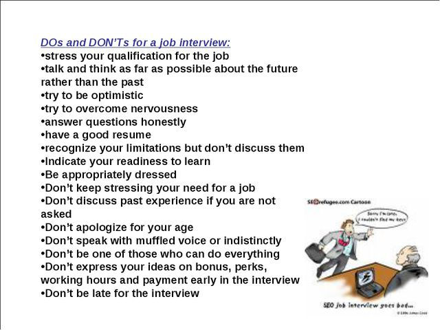 DOs and DON'Ts for a job interview: stress your qualification for the job tal...