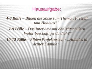 """Hausaufgabe: 4-6 Bälle – Bilden die Sätze zum Thema """"Freizeit und Hobbies"""""""" 7"""