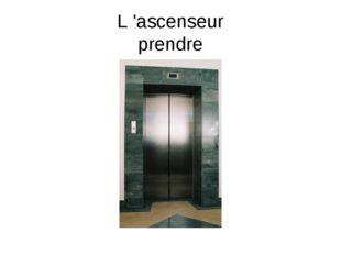 L 'ascenseur prendre