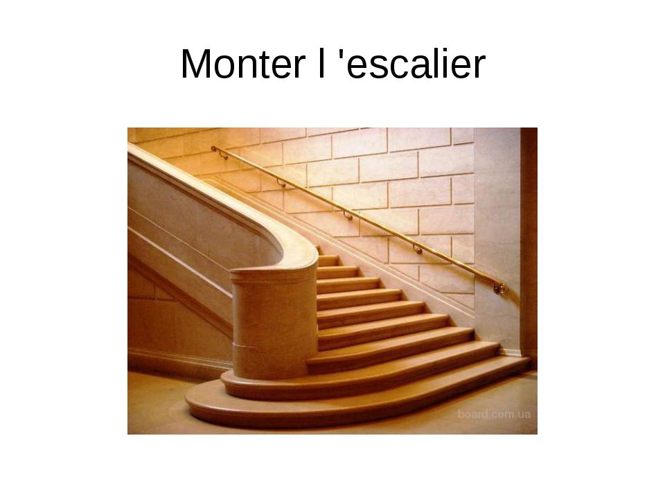 Monter l 'escalier