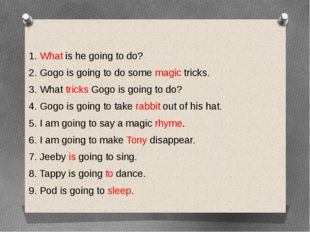 1. What is he going to do? 2. Gogo is going to do some magic tricks. 3. What