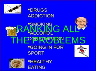 DRUGS ADDICTION SMOKING ALCOHOL CONSUMPTION GOING IN FOR SPORT HEALTHY EATING
