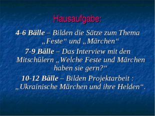 """Hausaufgabe: 4-6 Bälle – Bilden die Sätze zum Thema """"Feste"""" und """"Märchen"""" 7-9"""