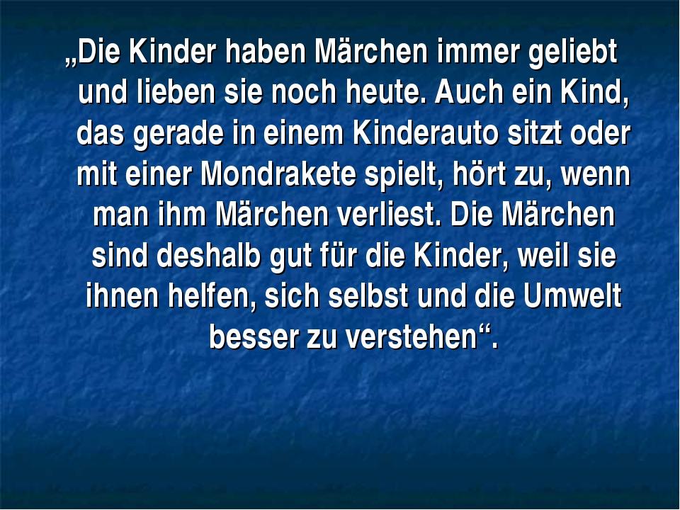 """""""Die Kinder haben Märchen immer geliebt und lieben sie noch heute. Auch ein K..."""
