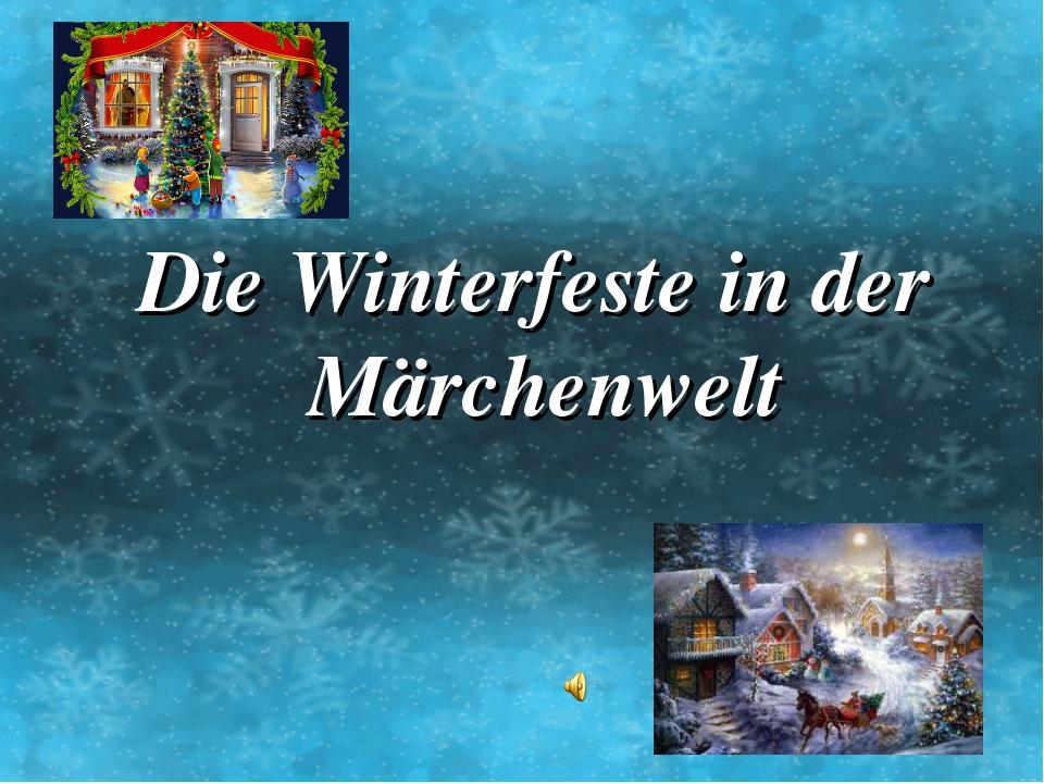 Die Winterfeste in der Märchenwelt