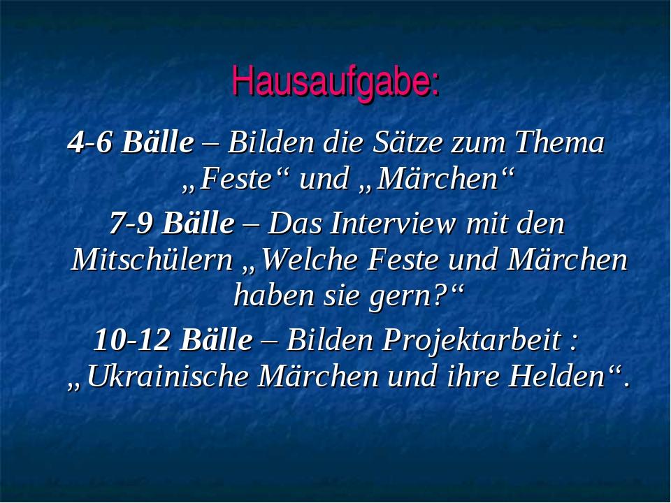 """Hausaufgabe: 4-6 Bälle – Bilden die Sätze zum Thema """"Feste"""" und """"Märchen"""" 7-9..."""