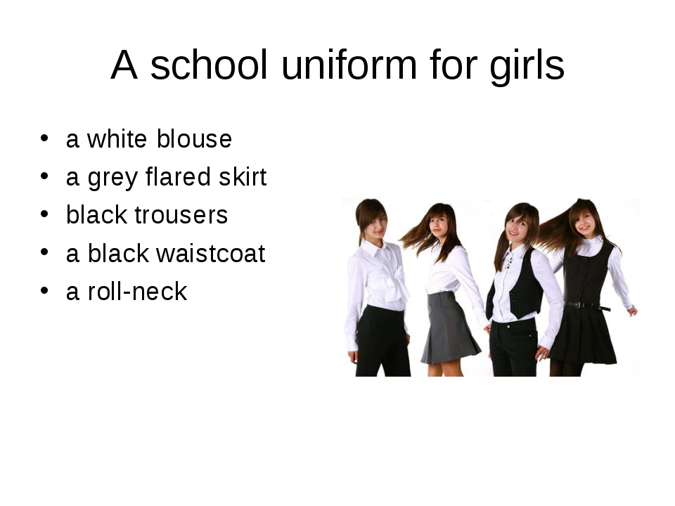 A school uniform for girls a white blouse a grey flared skirt black trousers...