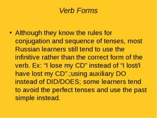 Verb Forms Although they know the rules for conjugation and sequence of tense