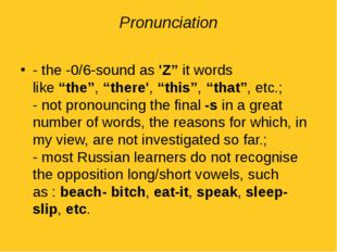 "Pronunciation - the -0/6-sound as 'Z"" it words like ""the"", ""there', ""this"", """