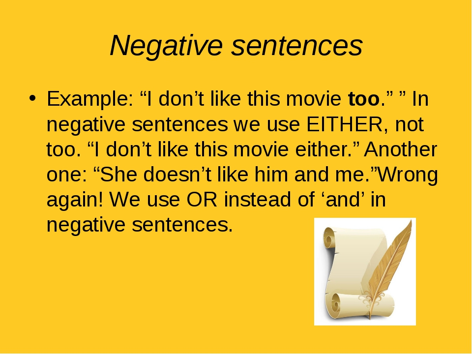 "Negative sentences Example: ""I don't like this movie too."" "" In negative sent..."