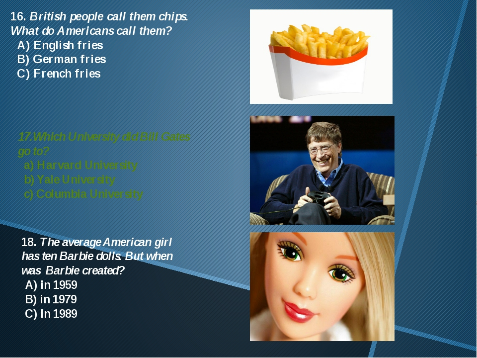 16. British people call them chips. What do Americans call them? A) English f...