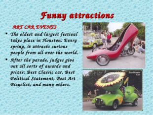 Funny attractions ART CAR EVENTS The oldest and largest festival takes place