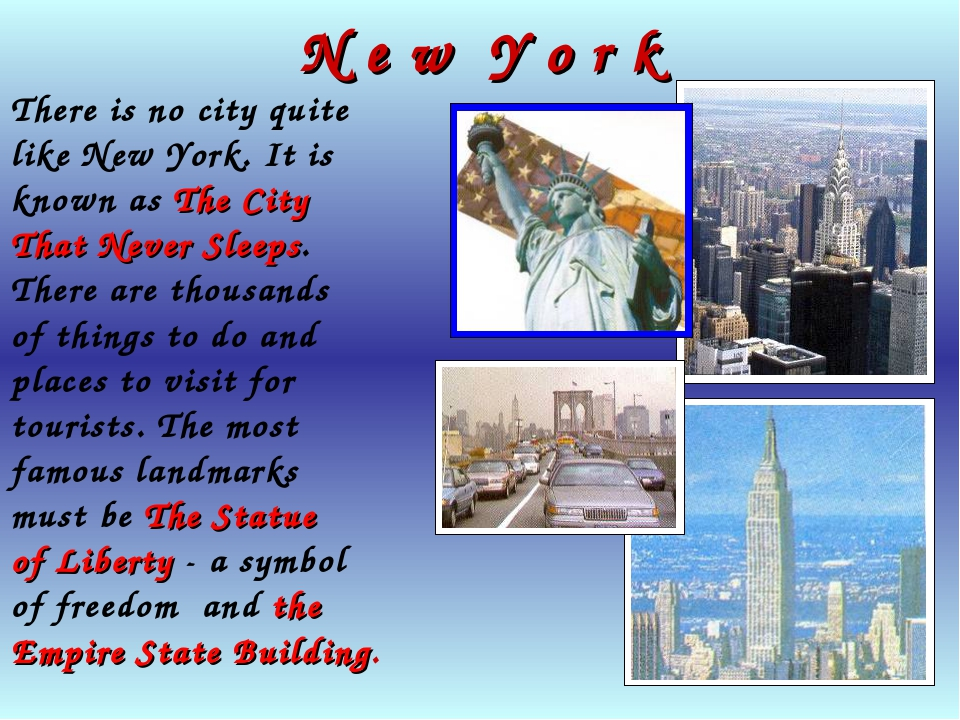 N e w Y o r k There is no city quite like New York. It is known as The City T...