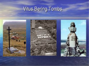 Vitus Bering Tombs