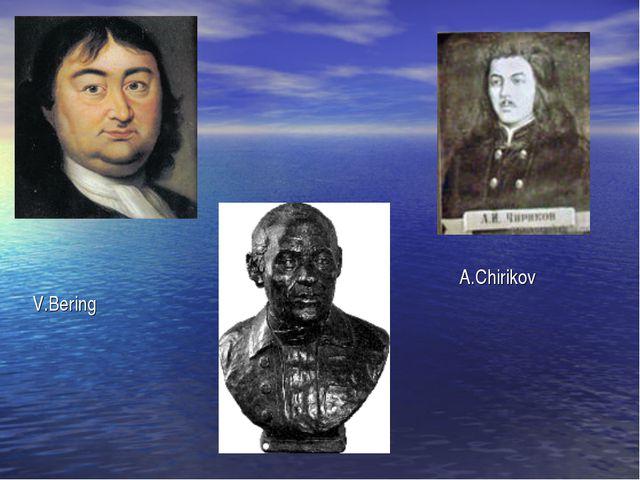 V.Bering A.Chirikov