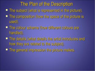 The Plan of the Description The subject (what is represented in the picture).