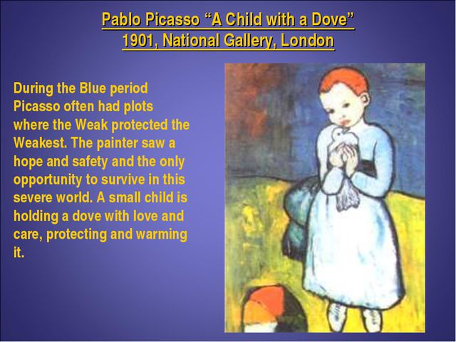 "Pablo Picasso ""A Child with a Dove"" 1901, National Gallery, London During the..."