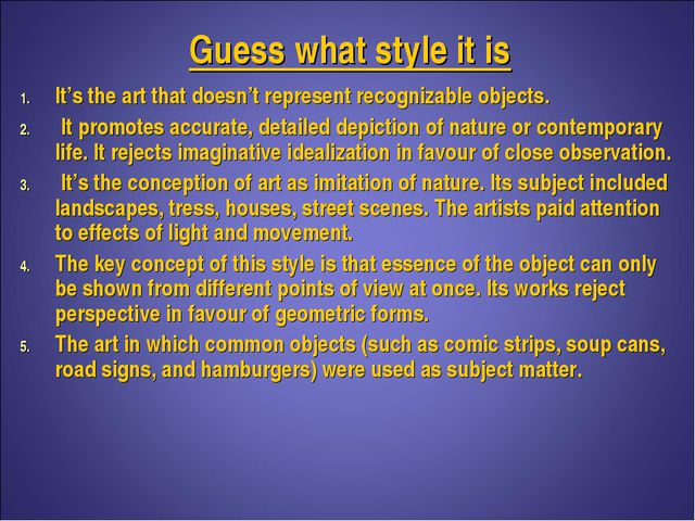 Guess what style it is It's the art that doesn't represent recognizable objec...
