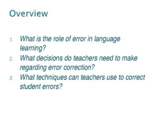 What is the role of error in language learning? What decisions do teachers n