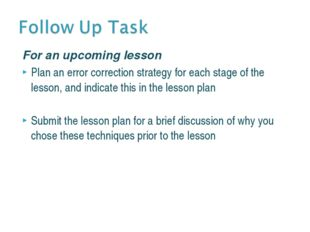 For an upcoming lesson Plan an error correction strategy for each stage of th