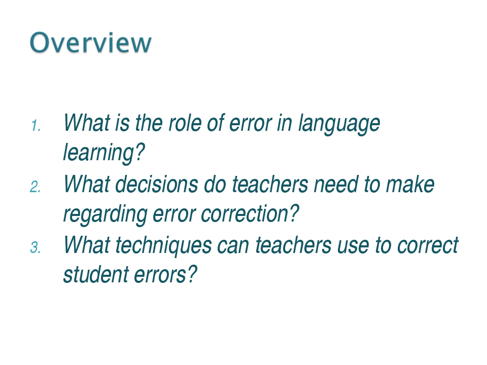 What is the role of error in language learning? What decisions do teachers n...