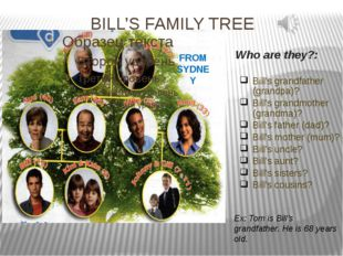BILL'S FAMILY TREE FROM SYDNEY Bill's grandfather (grandpa)? Bill's grandmoth