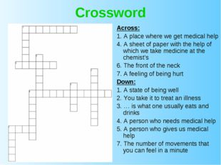 Crossword Across: 1. A place where we get medical help 4. A sheet of paper wi