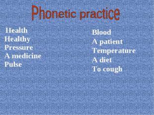 Health Healthy Pressure A medicine Pulse Blood A patient Temperature A diet