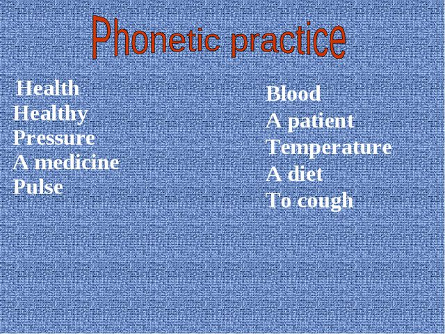 Health Healthy Pressure A medicine Pulse Blood A patient Temperature A diet...