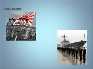 A crew of sailors