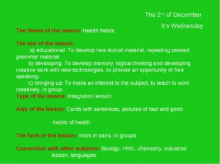The 2nd of December It's Wednesday The theme of the lesson: Health habits The