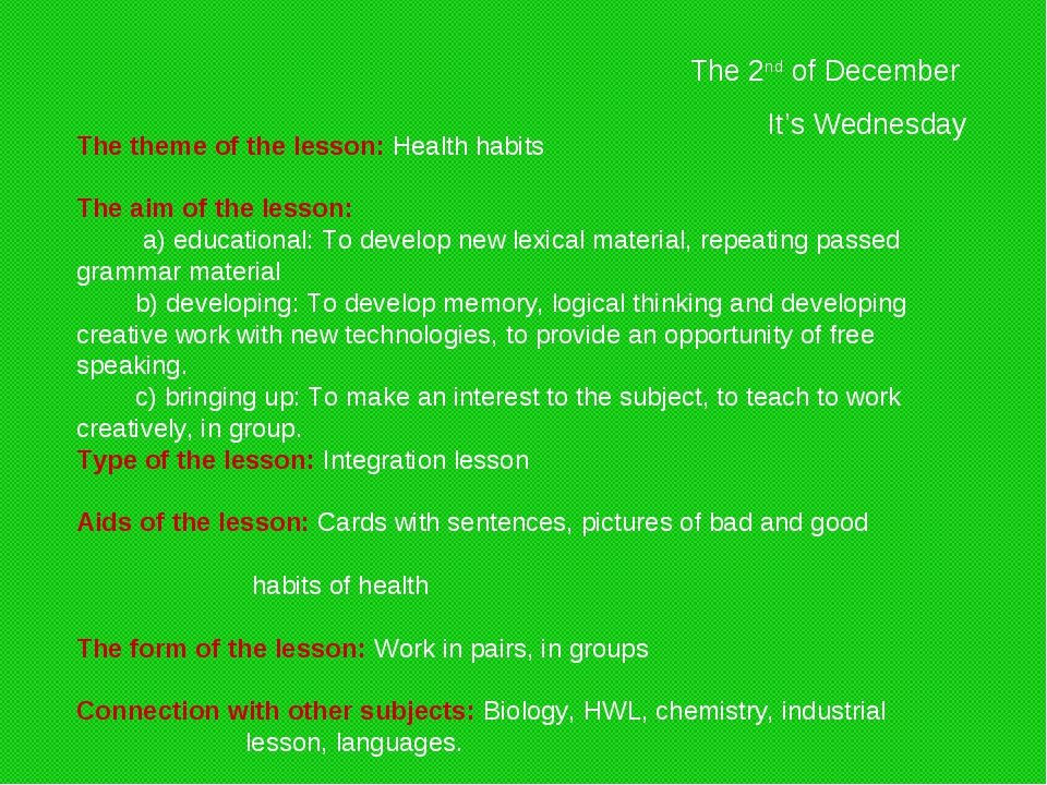 The 2nd of December It's Wednesday The theme of the lesson: Health habits The...
