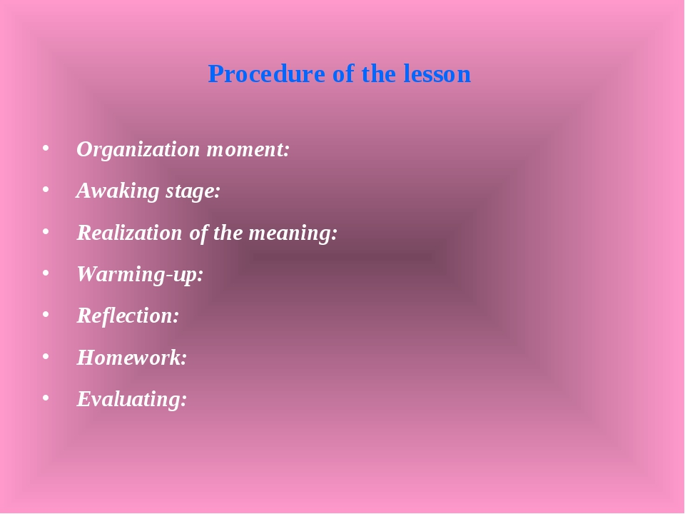 Procedure of the lesson Organization moment: Awaking stage: Realization of th...