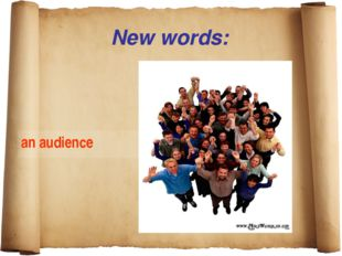 New words: an audience