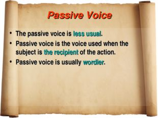 Passive Voice The passive voice is less usual. Passive voice is the voice use