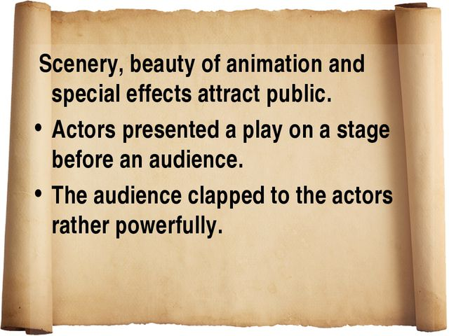 Scenery, beauty of animation and special effects attract public. Actors pres...